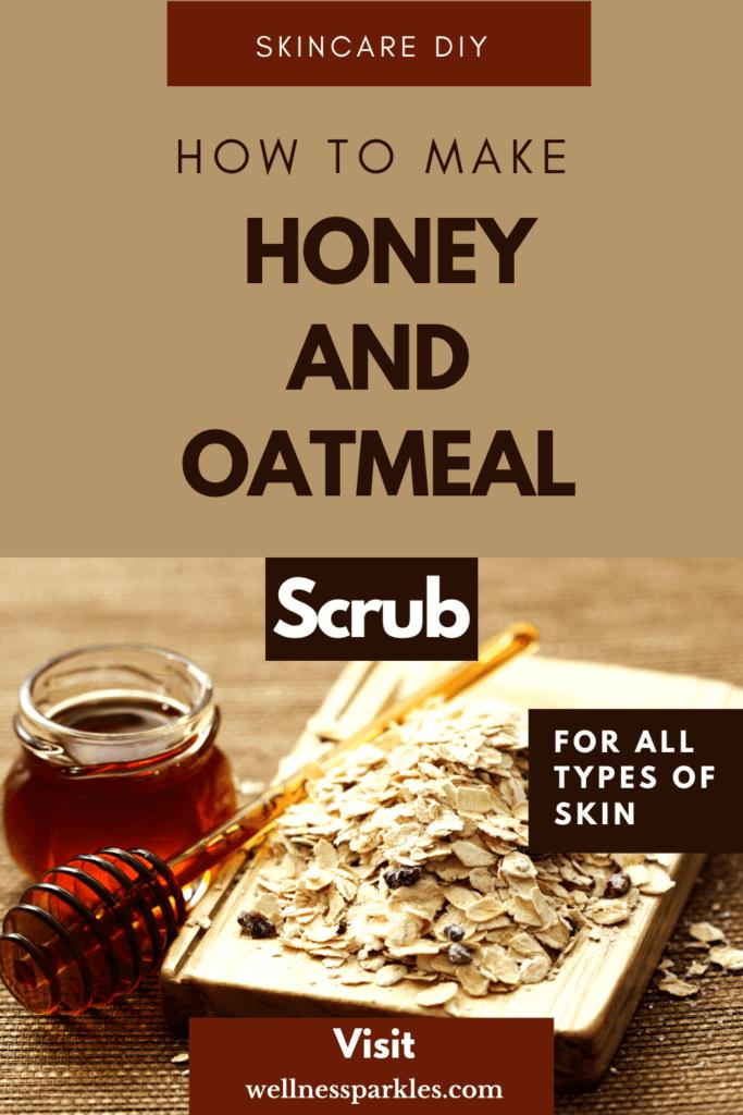 DIY honey and oatmeal scrub