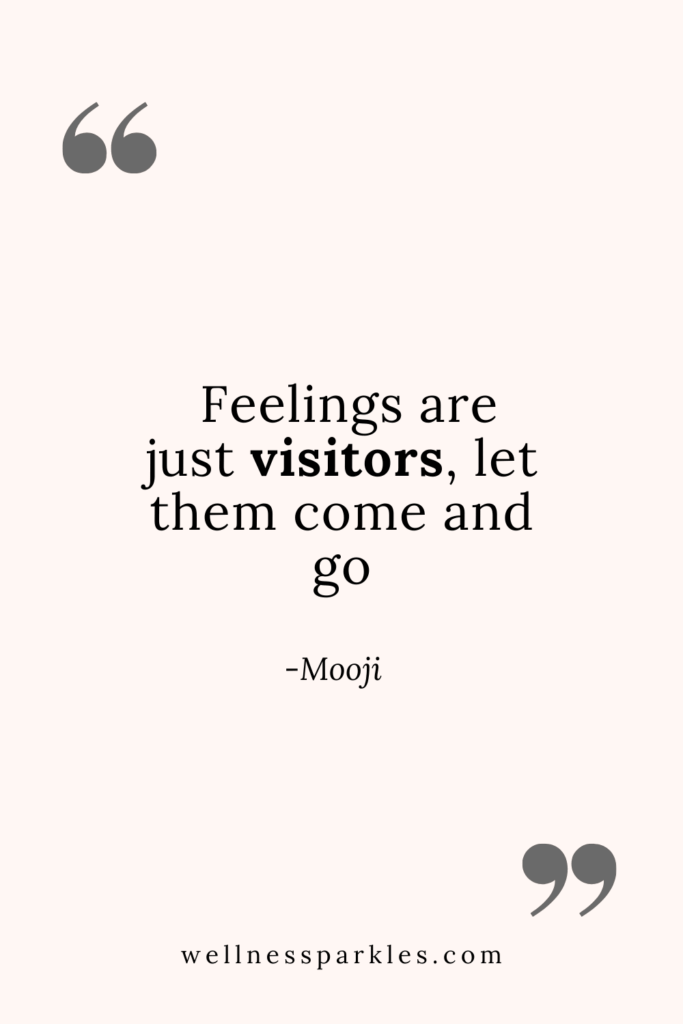 quote feelings are like visitors let them come and go