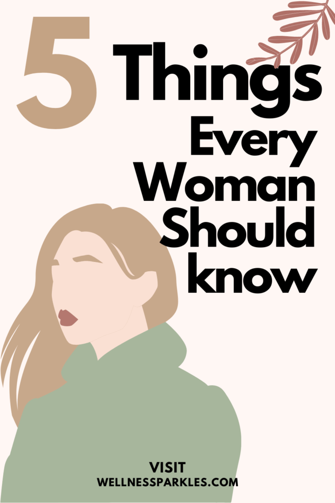Things Every woman Should Know