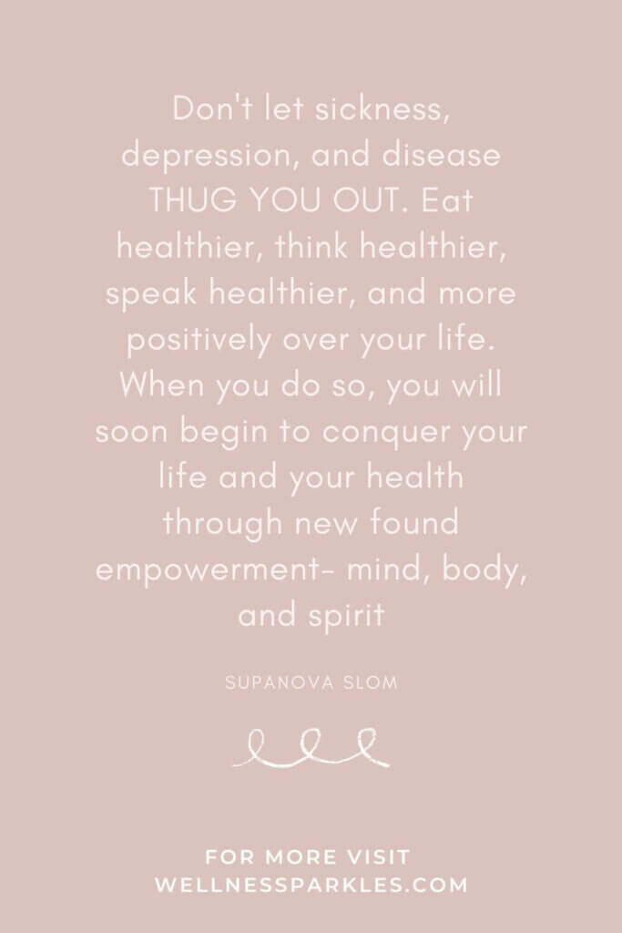 Dont let sickness depression and disease THUG YOU OUT. quote