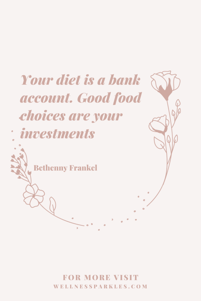 inspiring healthy eating quotes. Your diet is a bank account. Good food choices are your investments