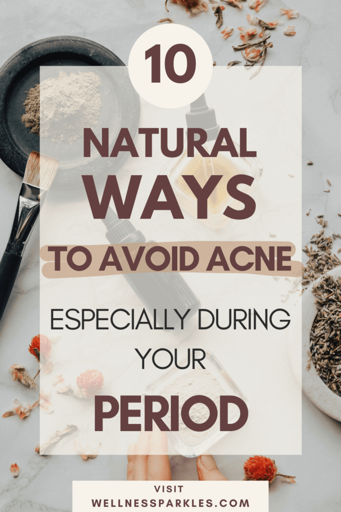 Natural ways to avoid acne especially during your period